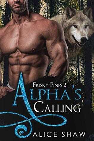 Alpha's Calling (Frisky Pines #2)