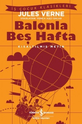 Balonla Beş Hafta – Kısaltılmış Metin