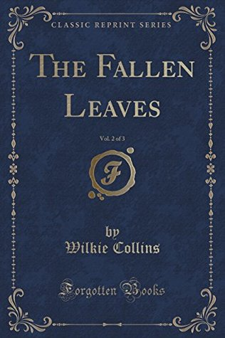 The Fallen Leaves, Vol. 2 of 3