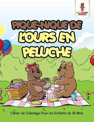 Pique-Nique de l'Ours En Peluche: Cahier de Coloriage Pour Les Enfants de 18 Mois