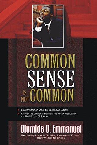 COMMON SENSE IS NOT COMMON