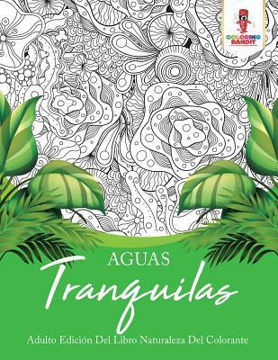 Aguas Tranquilas: Adulto Edici�n del Libro Naturaleza del Colorante