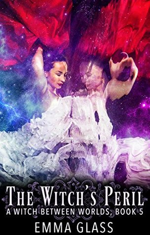 The Witch's Peril (A Witch Between Worlds #5)