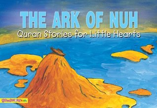 The Ark of Nuh: Islamic Children's Books on the Quran, the Hadith, and the Prophet Muhammad