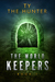 The World Keepers 1 by Ty The Hunter