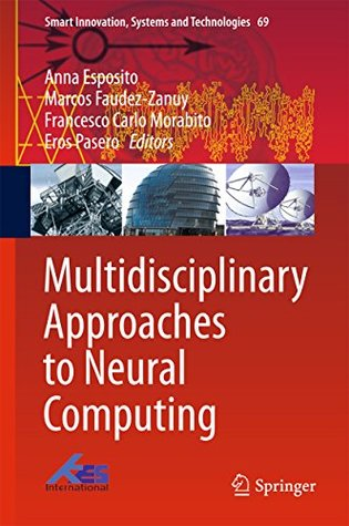 Multidisciplinary Approaches to Neural Computing (Smart Innovation, Systems and Technologies)