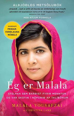 Ég er Malala: Stelpan sem barðist fyrir menntun og var skotin í höfuðið af talíbönum