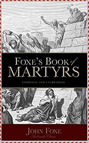 Fox's Book of Martyrs [Modern library classics] (Annotated)