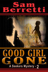 Good Girl Gone (Seekers Mystery #2)