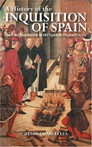 History of the Inquisition of Spain vol IV - Henry Charles Lea [ 2Nd Edition & Enriched Classics - Penguin Random House ] (ANNOTATED)