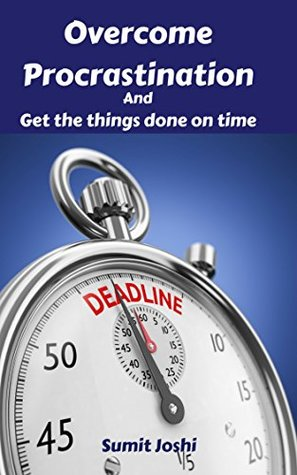 Overcome Procrastination and get the things done on time