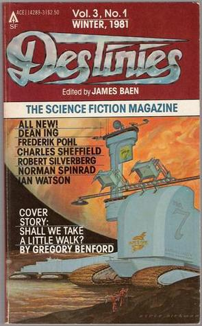 Destinies: The Paperback Magazine of Science Fiction and Speculative Fact, Winter 1981, Vol. 3, No. 1