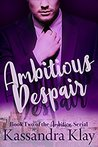 Ambitious Despair (Ambition #2)