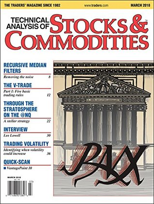 Technical Analysis of STOCKS & COMMODITIES The Traders' Magazine: March 2018