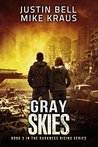 Gray Skies: Book 3 in the Thrilling Post-Apocalyptic Survival Series: (Darkness Rising - Book 3)