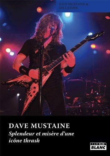 DAVE MUSTAINE Splendeur et misère d'une icône thrash
