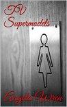 TV Supermodels (TV Fun time Book 1)
