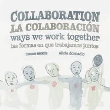 Collaboration / Colaboración: The Ways We Work Together / Las Formas en que Trabajamos Juntos