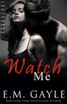 Watch Me (Purgatory Club, #2)