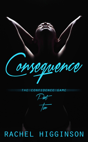 Consequence (The Confidence Game, #2)