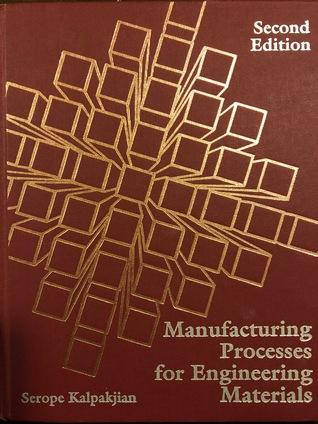 Kalpakjian Manufacturing Engineering Technology Ebook