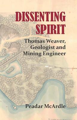 Dissenting Spirit: Thomas Weaver, Geologist and Mining Engineer