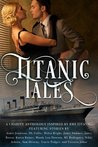Titanic Tales - A Charity Anthology