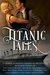 Titanic Tales - A Charity Anthology by Aimie Jennison