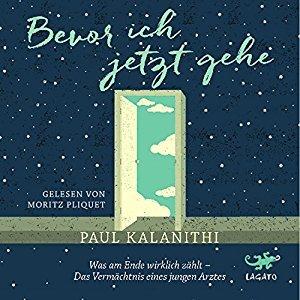 Bevor ich jetzt gehe by Paul Kalanithi
