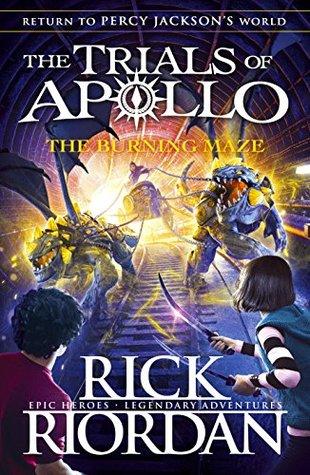 The Burning Maze (The Trials of Apollo #3)