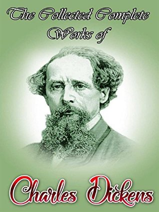 The Collected Complete Works of Charles Dickens: