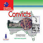 Convicts : the foundation of modern Australia as a penal colony