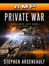 AMP Private War (AMP, #2)