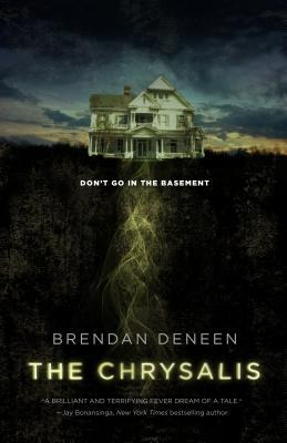 The Chrysalis by Brendan Deneen