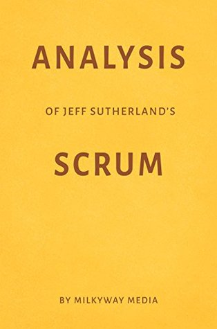 Analysis of Jeff Sutherland's Scrum by Milkyway Media
