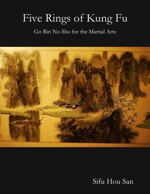 Five Rings of Kung Fu: Go Rin No Sho for the Martial Arts