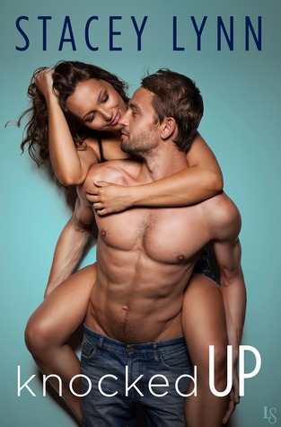 Knocked Up  (Crazy Love, #2)