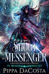 Shoot the Messenger (The Messenger Chronicles #1)