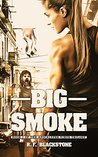 Big Smoke (The Apocalypse Virus Trilogy Book 1)