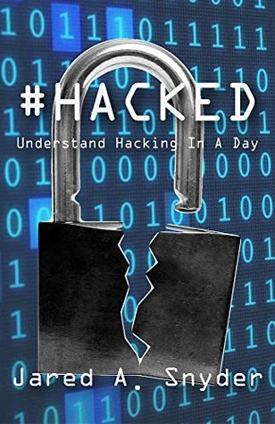 #Hacked: Understand Hacking In A Day