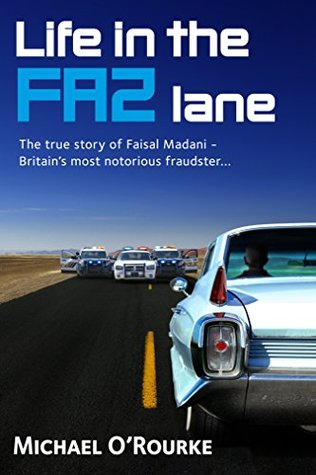 Life in the Faz Lane: The true story of Britain's most notorious fraudster...