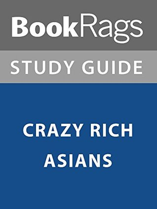 Summary & Study Guide: Crazy Rich Asians