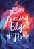 The Leading Edge of Now by Marci Lyn Curtis