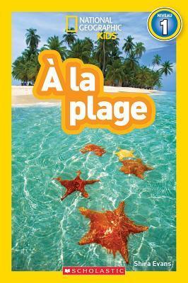 A la Plage (National Geographic Kids: Niveau 1)