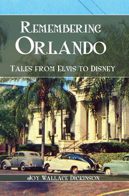 remembering-orlando-tales-from-elvis-to-disney