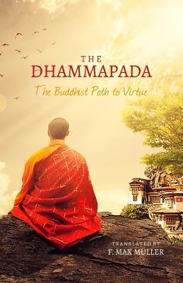 The Dhammapada: The Buddhist Path to Virtue