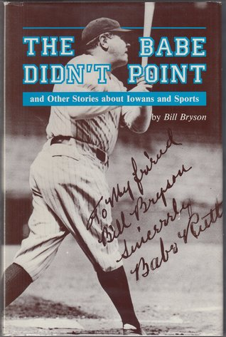 Babe Didn't Point, and Other Stories About Iowans and Sports