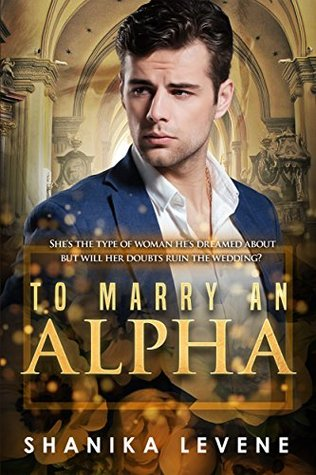 To Marry An Alpha (Alphas From Money, #4)