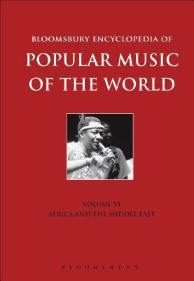 Bloomsbury Encyclopedia of Popular Music of the World, Volume 6: Locations - Africa and the Middle East