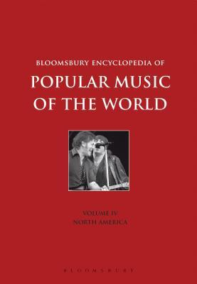 Bloomsbury Encyclopedia of Popular Music of the World, Volume 4: Locations - North America